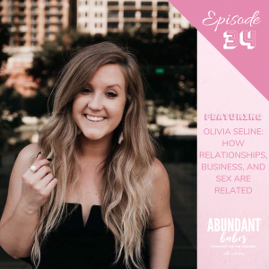 #34 How relationships, business, and sex are related – with Olivia Seline