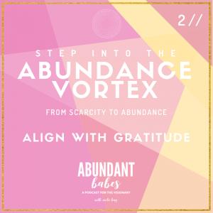 2 // Abundance Vortex: Align with gratitude