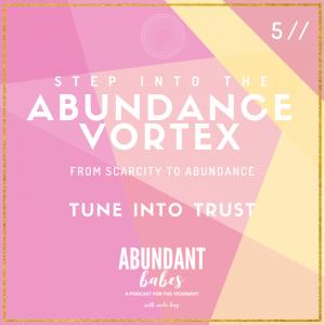 5 // Abundance Vortex: Tune into trust