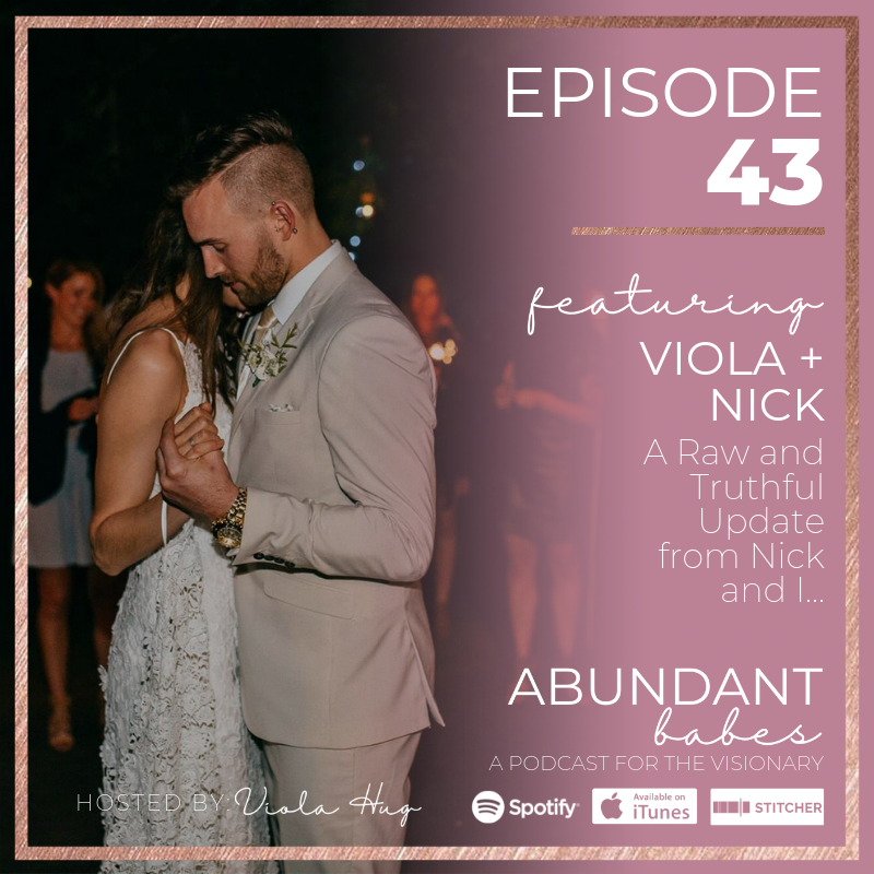 #43 A raw and truthful update from Nick and I…