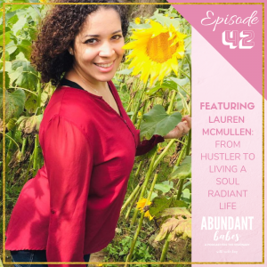 #42 From hustler to living a Soul Radiant Life – with Lauren McMullen