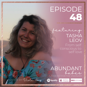 #48 From self conscious to self love with Tasha Leov