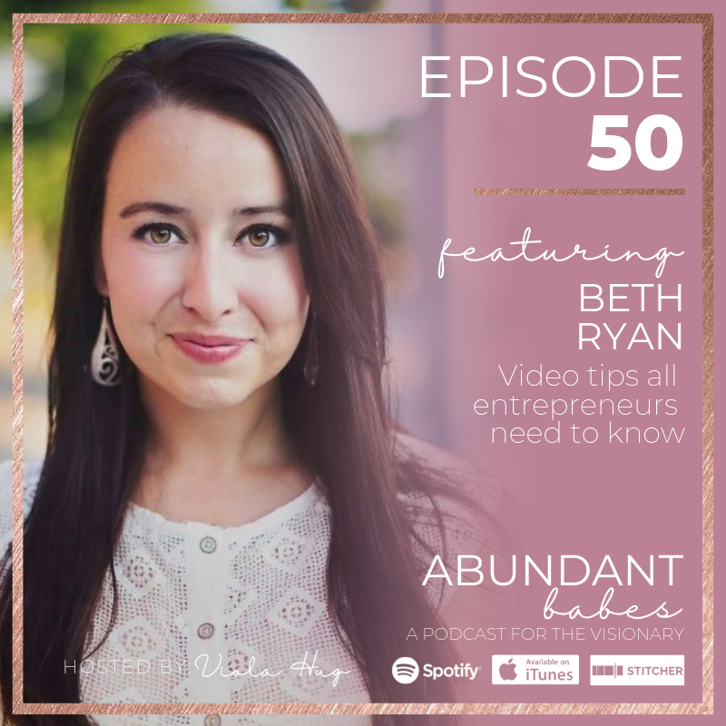 #50 Video tips all entrepreneurs need to know – Beth Ryan