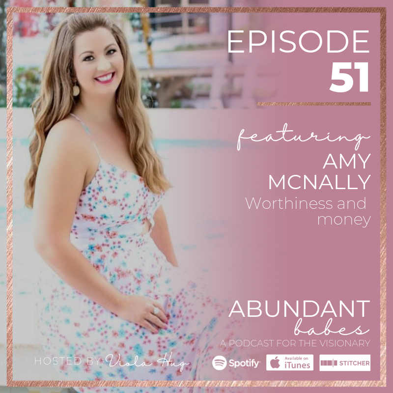 #51 Worthiness and money – with Amy McNally