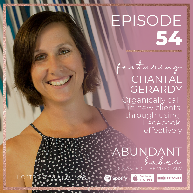#54 Organically call in new clients through using Facebook effectively – Chantal Gerardy