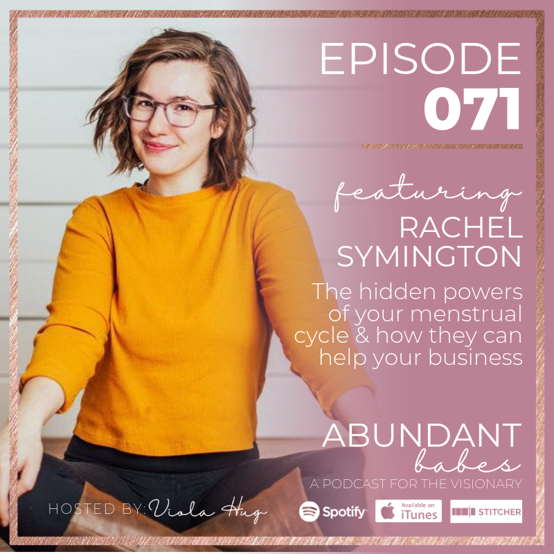 #71 The hidden powers of your menstrual cycle & how they can help your business – Rachel Symington