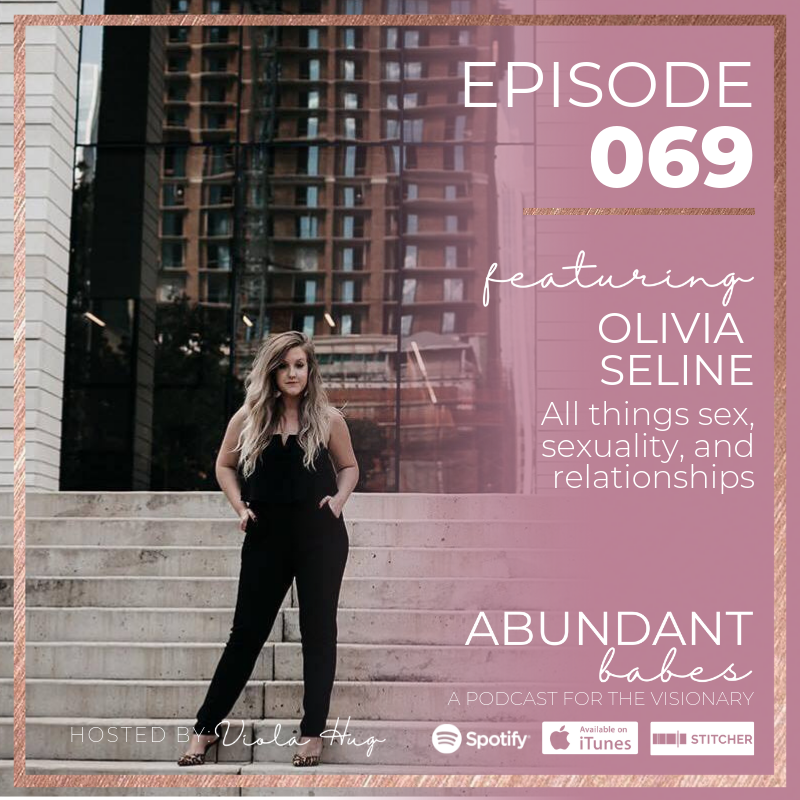 #69 All things sex, sexuality, and relationships – Olivia Seline