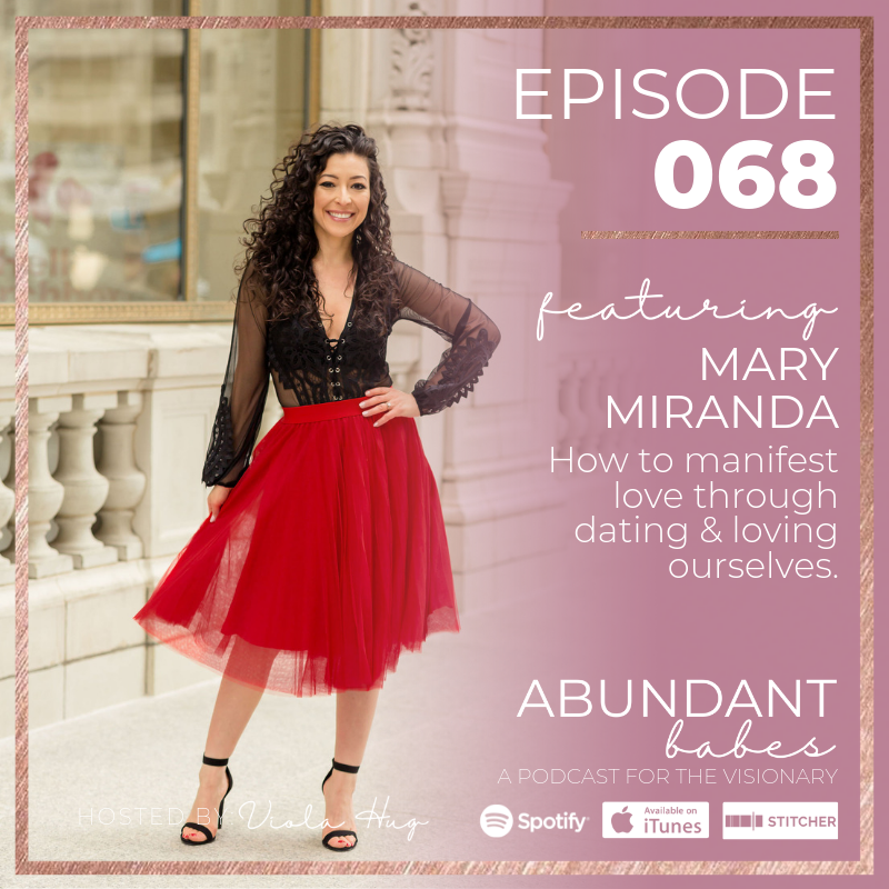 #68 How to manifest love through dating & loving ourselves – Mary Miranda