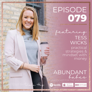 #79 – Practical strategies & mindset with money – Tess Wicks