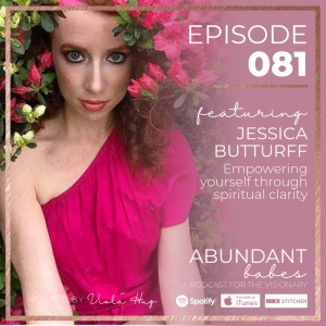 #81 Empowering yourself through spiritual clarity – Jessica B