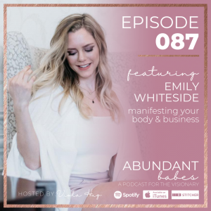 #87 manifesting your body & business – Emily Whiteside