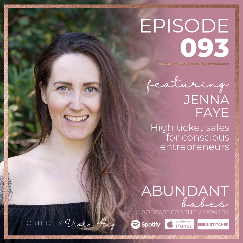 #93 High ticket sales for conscious entrepreneurs – Jenna Faye