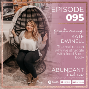 #95  The real reason why we struggle with food & our body – Kate Dwinell