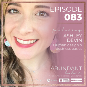 #83 Human design & business basics – Ashley Devin