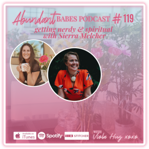 #119 Getting nerdy & spiritual with Sierra Melcher