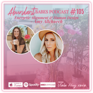 #105 Energetic Alignment & Human Design – Amy Allchurch