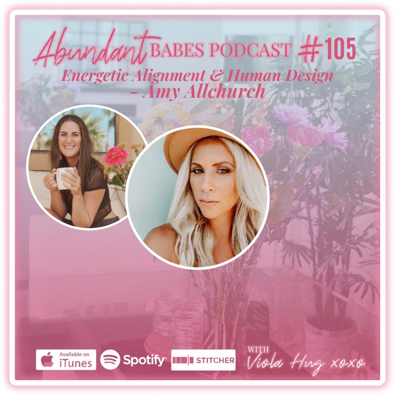 #105 Energetic Alignment & Human Design – Amy Allchurch
