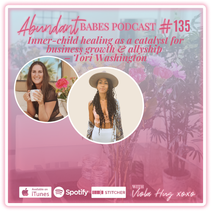 #135 Inner-child healing as a catalyst for business growth & BLM allyship – Tori Washington