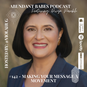 #142 Making your message a movement – Divya Parekh