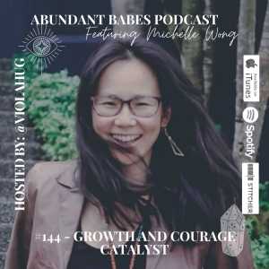 #144 Growth and courage catalyst – Michelle Wong