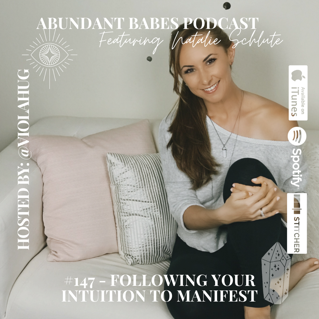 #147 Following your intuition to manifest – Natalie Schlute