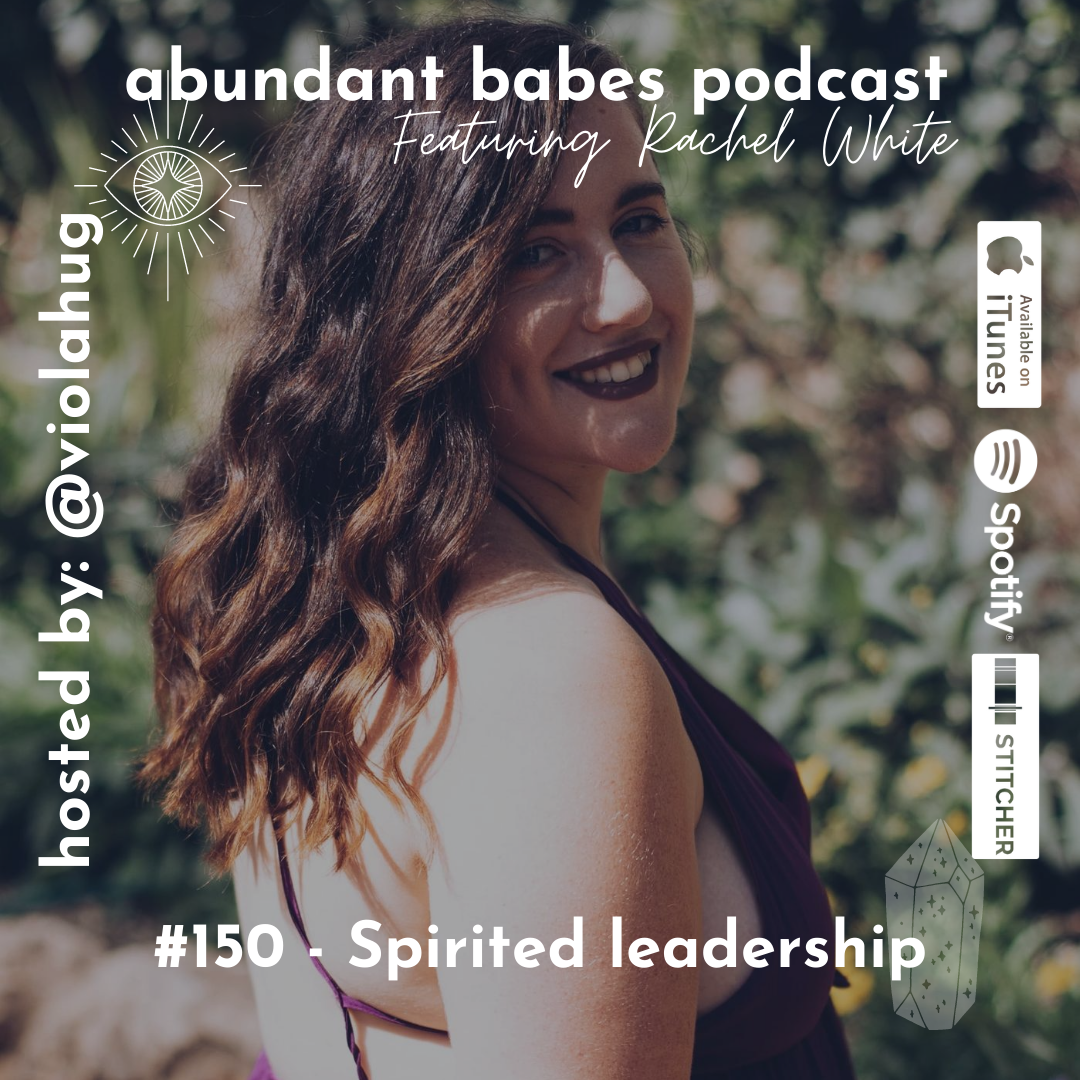 #150 Spirited leadership – Rachel White