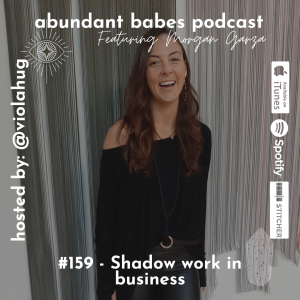 #159 Shadow work in business – Morgan Garza