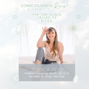 CONSCIOUSNESS RISING SUMMIT 2020: Communicating with Spirit Guides & Star Beings with Jessica Reid & Viola Hug