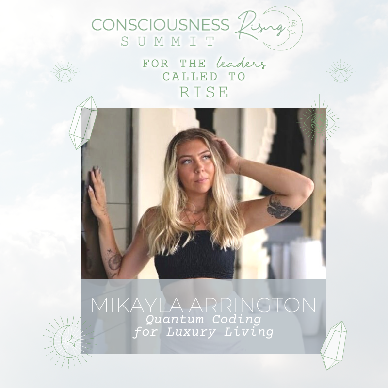 Read more about the article CONSCIOUSNESS RISING SUMMIT 2020: Quantum Coding for Luxury Living with Mikayla Arrington & Viola Hug