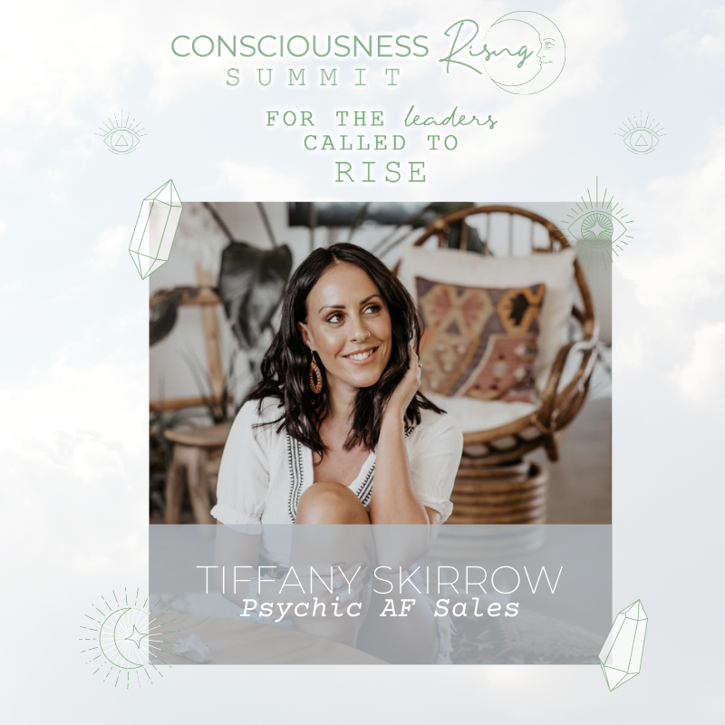 CONSCIOUSNESS RISING SUMMIT 2020: Psychic AF Sales with Tiffany Skirrow & Viola Hug